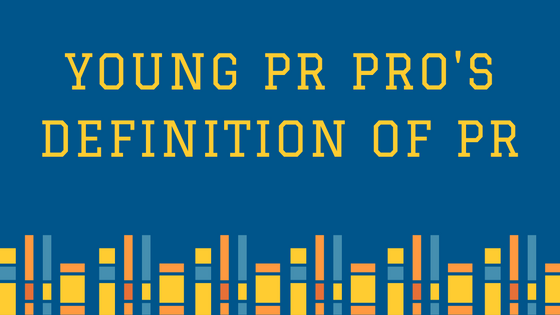 Young PR Pro's Definition of PR